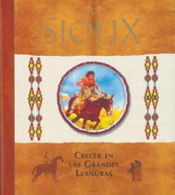 Los Sioux. Crecer en las grandes llanuras (Diarios con historia)