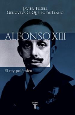 Alfonso xiii. el rey polemico