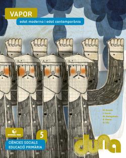 Ciències socials 5 EPO - Vapor. Edat moderna i edat contemporània (DUNA)