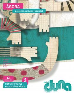 Ciències socials 5 EPO - Àgora. Persones, cultures i societat (DUNA)