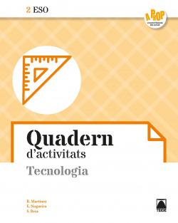 Tecnologia 2ESO. Quadern d'activitats - A prop