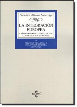 La integración europea. Análisis histórico-institucional con textos y documentos
