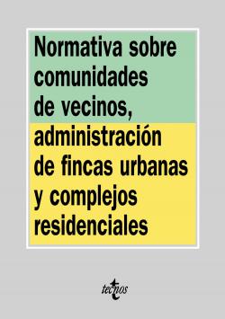 Normativa sobre comunidades de vecinos, administración de fincas urbanas y complejos residenciales