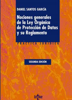 Nociones generales de la ley organica de proteccion de datos y su reglamento