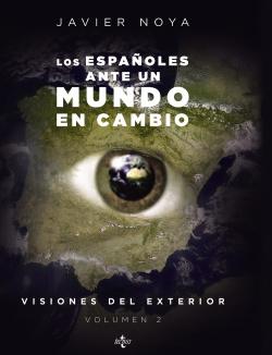 Españoles ante un mundo en cambio: visiones del exterior.(Vol.2)