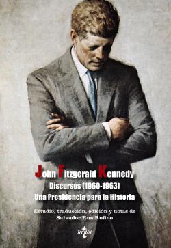 Discursos 1960-1963 una presidencia para la historia