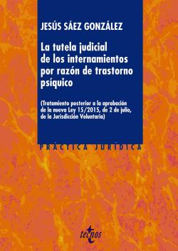 La tutela judicial de los internamientos por razón de trastorno psíquico