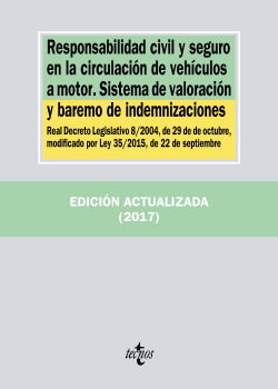 RESPONSABILIDAD CIVIL Y SEGURO EN LA CIRCULACIóN DE VEHíCULOS A MOTOR. SISTEMA D