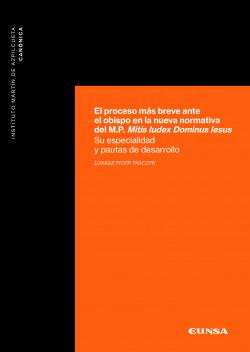El proceso más breve ante el obispo en la nueva normativa del M.P. Mitis Iudex Dominus Iesus