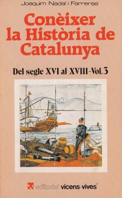 Coneixer L'historia De Catalunya. Del Segle Xvi Al Segle