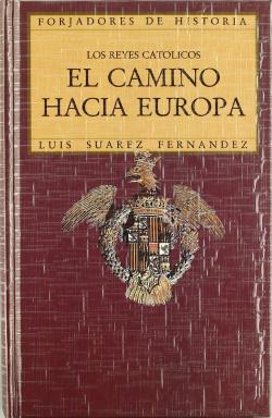 Los Reyes Católicos. El camino hacia Europa
