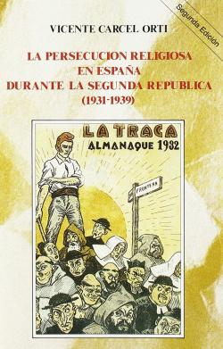 La persecución religiosa en España durante la Segunda República (1931-1939)
