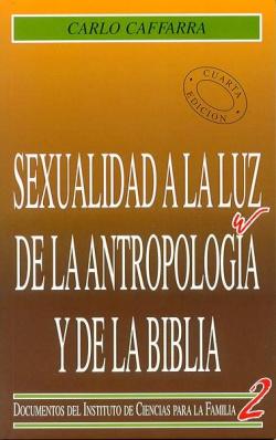 Sexualidad a la luz de la antropología y la Biblia