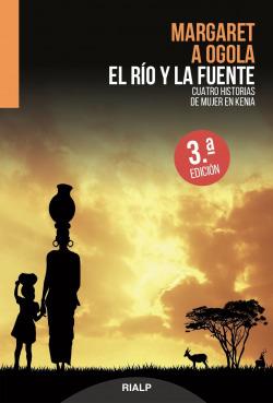 El río y la fuente. Cuatro historias de mujer en Kenia