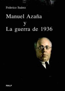 Manuel Azaña y La guerra de 1936