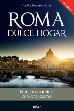 Roma, dulce hogar. Nuestro camino al catolicismo