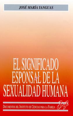 El significado esponsal de la sexualidad humana