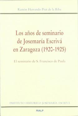 Los años de seminario de Josemaría Escrivá en Zaragoza (1920-1925)