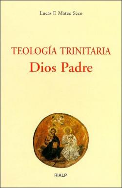 Teología trinitaria. Dios Padre