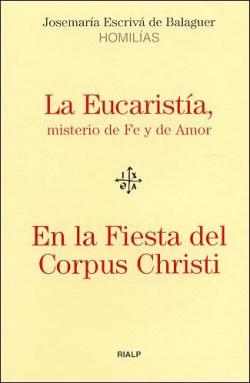 La Eucaristía, misterio de Fe y de Amor - En la Fiesta del Corpus Christi