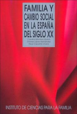 Familia y cambio social en la España del siglo XX