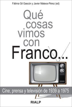 Que cosas vimos con Franco