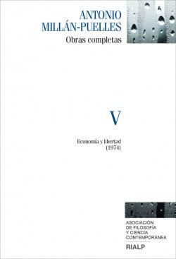 Obras completas de Antonio Millán - Puelles Vol. V Economía y libertad
