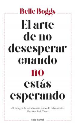 EL ARTE DE NO DESESPERAR CUANDO NO ESTÁS ESPERANDO