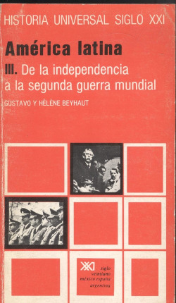 América latina. III. De la independencia a la segunda guerra mundial