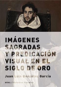 Imágenes sagradas y predicación visual en siglo de oro