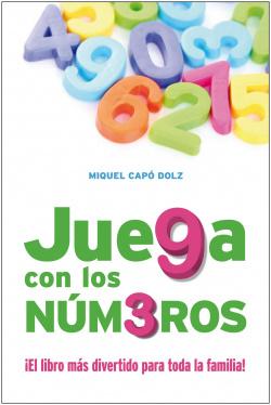 Juega con los números, el libro mas divertido para toda la familia