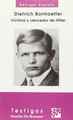 dietrich bonhoeffer: victima y vencedor de hitler