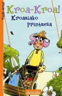 kroa-kroa! kroaziako printzesa