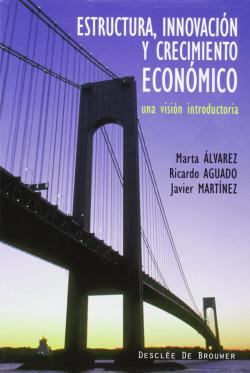 estructura, innovacion y crecimiento economico. una vision introductoria