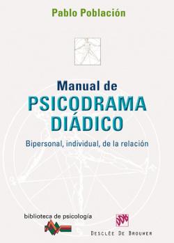 manual de psicodrama diadico. bipersonal, individual, de la relacion