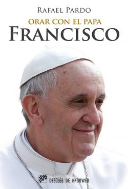 Orar con el Papa Francisco