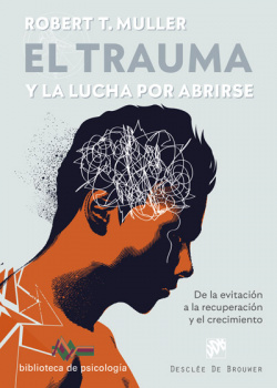 El trauma y la lucha por abrirse. De la evitación a la recuperaci