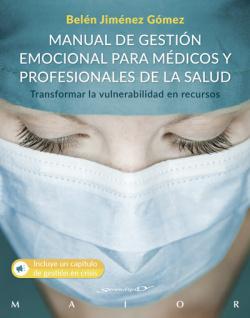 MANUAL DE GESTION EMOCIONAL PARA MEDICOS Y PROFESIONALES SA
