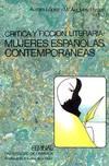 Cr�tica y ficci�n literaria:mujeres espa�olas contemporanea