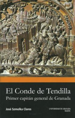 CONDE DE TENDILLA EL PRIMER CAPITAN GENERAL DE GRANADA