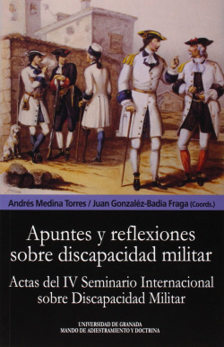 Apuntes y reflexiones sobre discapacidad Militar (Actas del IV Seminario Internacional sobre discapacidad militar)