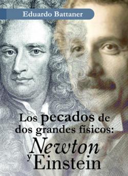 PECADOS DE DOS GRANDES FISICOS NEWTON Y EINSTEIN