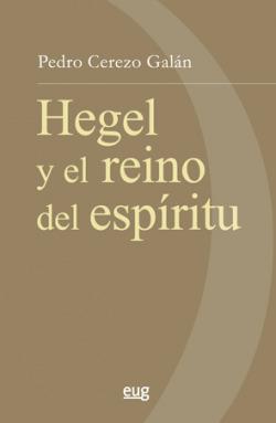 G.W.F. HEGEL Y EL REINO DEL ESPÍRITU