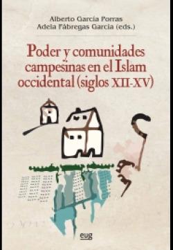 Poder y comunidades campesinas en el Islam occidental (siglos XII-XV)