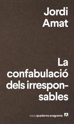 LA CONFABULACIÓ DELS IRRESPONSBLES