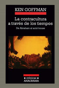 La contracultura a través de los tiempos