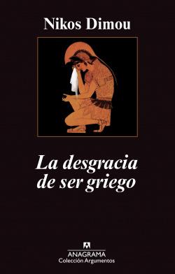 LA DESGRACIA DE SER GRIEGO