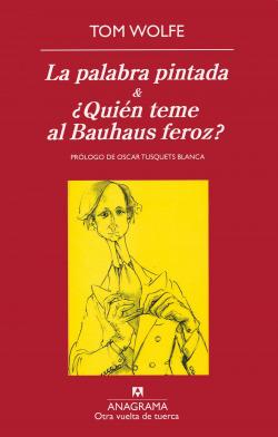 La palabra pintada & ¿Quién teme al Bauhaus feroz?