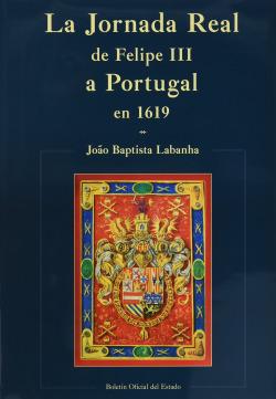 La jornada real de Felipe III a Portugal en 1619