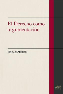 Derecho como argumentación, el